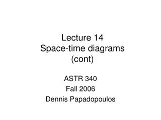 Lecture 14 Space-time diagrams  (cont)