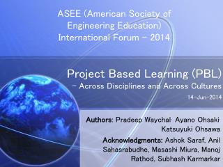 Project Based Learning (PBL)  - Across Disciplines and Across Cultures 14-Jun-2014