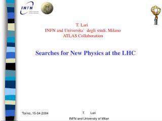 T. Lari   INFN and Universita`  degli studi, Milano ATLAS Collaboration