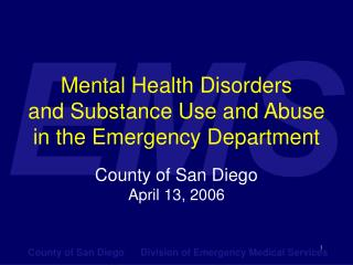 Mental Health Disorders  and Substance Use and Abuse   in the Emergency Department