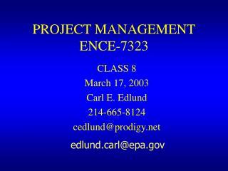 PROJECT MANAGEMENT ENCE-7323