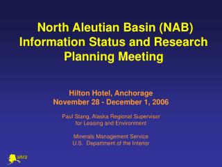 North Aleutian Basin (NAB)  Information Status and Research Planning Meeting