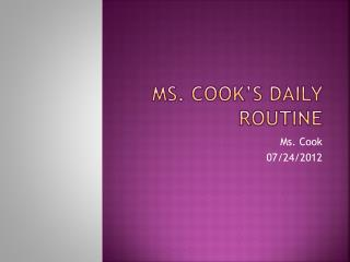 Ms. Cook�s Daily Routine