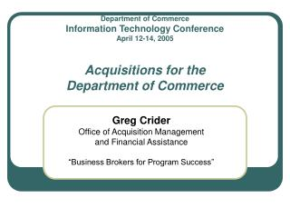 Greg Crider Office of Acquisition Management  and Financial Assistance