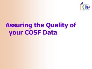 Assuring the Quality of your COSF Data