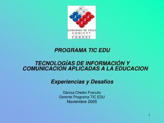 PROGRAMA TIC EDU TECNOLOGÍAS DE INFORMACIÓN Y COMUNICACIÓN APLICADAS A LA EDUCACION