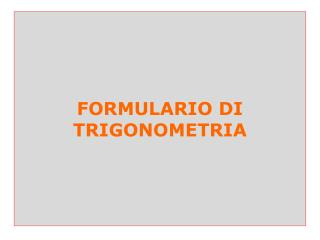 FORMULARIO  DI  TRIGONOMETRIA