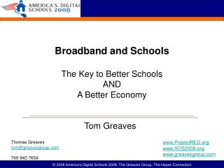 Broadband and Schools The Key to Better Schools AND A Better Economy
