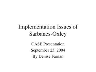 Implementation Issues of Sarbanes-Oxley