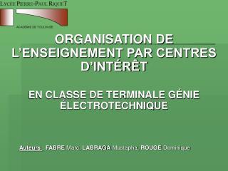 ORGANISATION DE L ENSEIGNEMENT PAR CENTRES D INT R T   EN CLASSE DE TERMINALE G NIE  LECTROTECHNIQUE