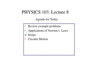 PHYSICS 103: Lecture 8