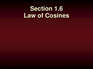 Section 1.6 Law of Cosines
