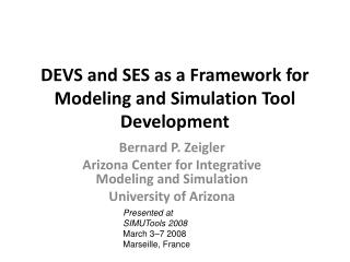 DEVS and SES as a Framework for Modeling and Simulation Tool Development