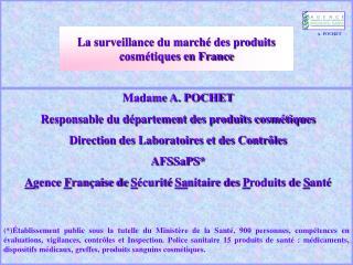 Madame A. POCHET Responsable du département des produits cosmétiques