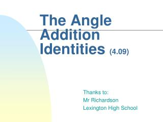 The Angle Addition Identities  (4.09)
