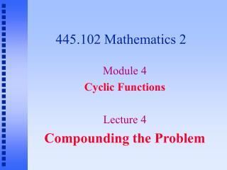 445.102 Mathematics 2