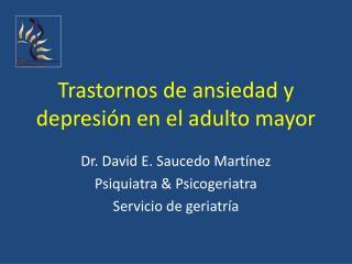 Trastornos de ansiedad y depresión en el adulto mayor