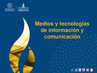 Medios y tecnologías de información y comunicación