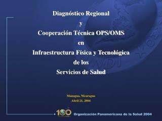 Diagn stico Regional y Cooperaci n T cnica OPS