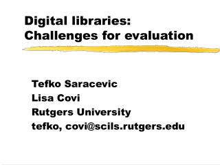 Digital libraries: Challenges for evaluation