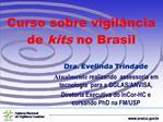 Curso sobre vigil ncia de kits no Brasil