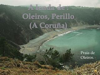 A  lenda  de : Oleiros , Perillo (A Coruña)