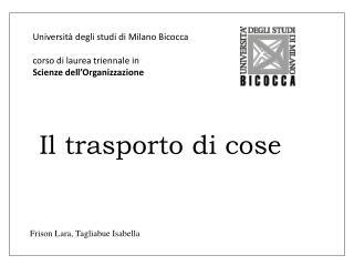 Universit� degli studi di Milano Bicocca corso di laurea triennale in Scienze dell�Organizzazione