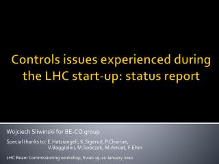 Controls issues experienced during  the LHC start - up: status report