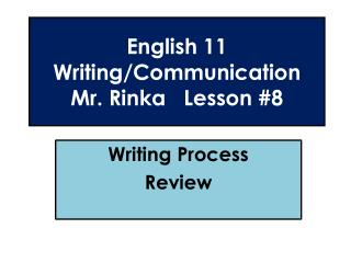 English 11  Writing/Communication Mr. Rinka   Lesson #8