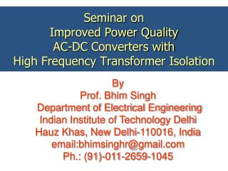 Seminar on Improved Power Quality  AC-DC Converters with  High Frequency Transformer Isolation