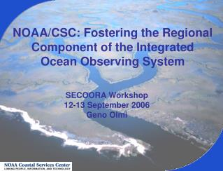NOAA/CSC: Fostering the Regional Component of the Integrated Ocean Observing System