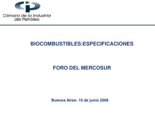 BIOCOMBUSTIBLES:ESPECIFICACIONES   FORO DEL MERCOSUR