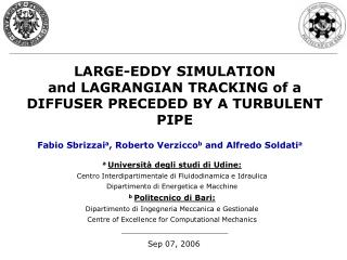 LARGE-EDDY SIMULATION and LAGRANGIAN TRACKING of a DIFFUSER PRECEDED BY A TURBULENT PIPE