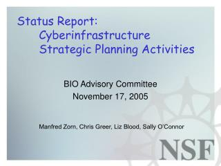 Status Report:  	Cyberinfrastructure 	Strategic Planning Activities