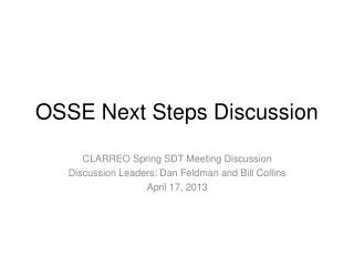 OSSE Next Steps Discussion
