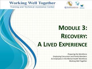 Module 3: Recovery:  A Lived Experience