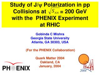 Gobinda C Mishra Georgia State University Atlanta, GA 30303, USA  (For the PHENIX Collaboration)