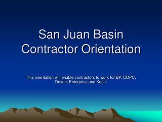 San Juan Basin Contractor Orientation