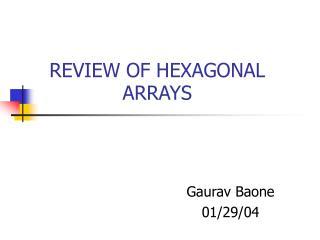 REVIEW OF HEXAGONAL ARRAYS