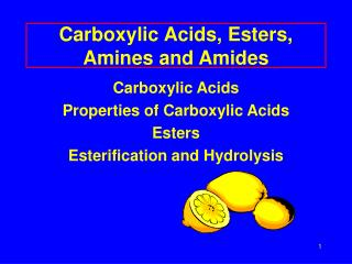 Carboxylic Acids, Esters, Amines and Amides