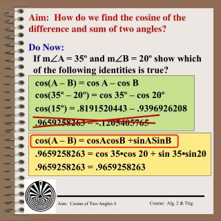 Aim:  How do we find the cosine of the difference and sum of two angles?
