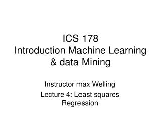 ICS 178 Introduction Machine Learning & data Mining