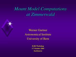 Mount Model Computations at Zimmerwald