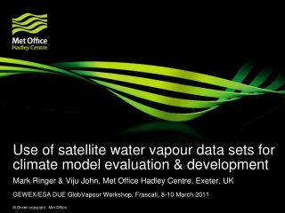 Use of satellite water vapour data sets for climate model evaluation & development