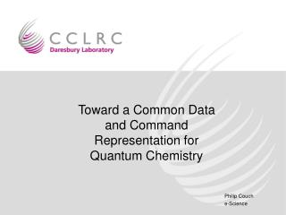 Toward a Common Data and Command Representation for Quantum Chemistry