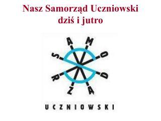 Nasz Samorząd Uczniowski  dziś i jutro