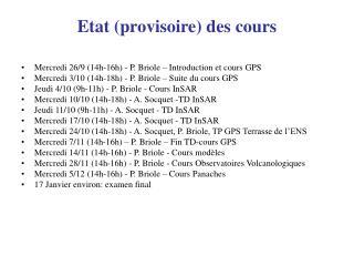 Etat (provisoire) des cours