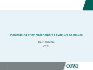 Planlægning af ny materielgård i Syddjurs Kommune