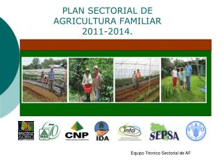 PLAN  SECTORIAL DE  AGRICULTURA FAMILIAR 2011-2014.