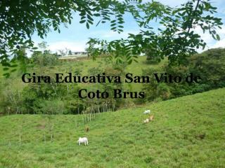 Gira Educativa San Vito de  Coto  Brus